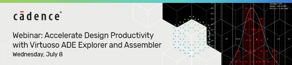 Webinar: Boost Your Productivity with Virtuoso ADE Explorer and Assembler